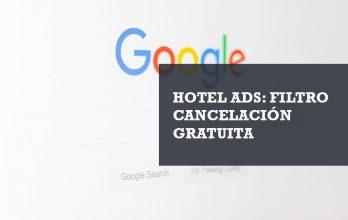 Filtro cancelación Hotel Ads