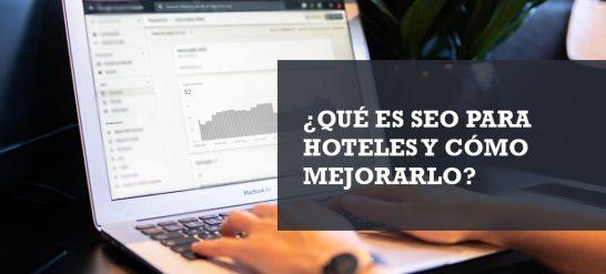 SEO para hoteles y cómo mejorarlo